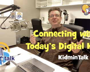 Connecting with Today's Digital Kids!
